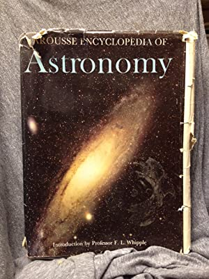 Larousse Encyclopedia of Astronomy Revised Edition: Rudaux, Lucien; Vaucouleurs,