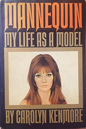 Mannequin;: My life as a model: Kenmore, Carolyn