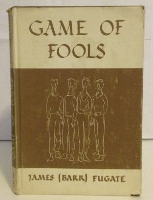 Game of Fools A Play (of those: Fugate, James (Barr)