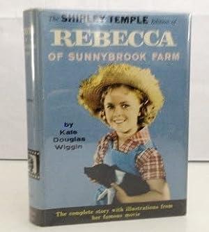 Rebecca of Sunnybrook Farm The Shirley Temple: Wiggin, Kate Douglas