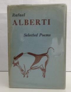 Selected Poems of Rafael Alberti: Alberti, Rafael (translated