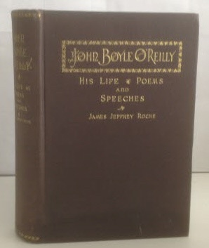 John Boyle O'Reilly His Life, Poems and Speeches: Roche, James Jeffrey (edited by Mrs. John ...