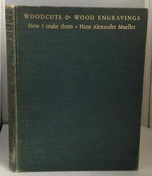 Woodcuts & Wood Engravings: How I Make: Mueller, Hans Alexander