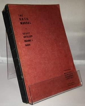 The R.o.t.c. Manual : Coast Artillery: Volume: Military Service Publishing