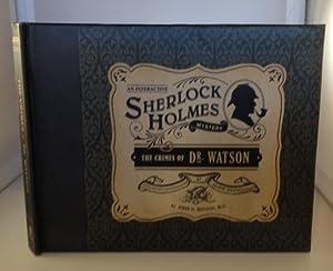 An Interactive Sherlock Holmes Mystery: The Crimes: Watson, John H.