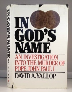 In God's Name an Investigation Into the: Yallop, David A.