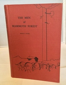 The Men of Mammoth Forest A Hundred-Year: Otter, Floyd L.