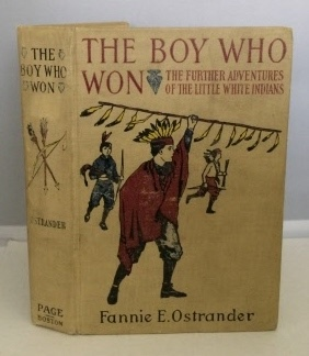 The Boy Who Won: The Further Adventures: Ostrander, Fannie E.