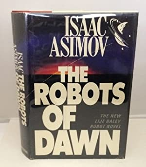 The Robots of Dawn The New Lije: Asimov, Isaac