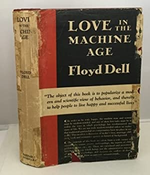 Love In The Machine Age A Psychological: Dell, Floyd