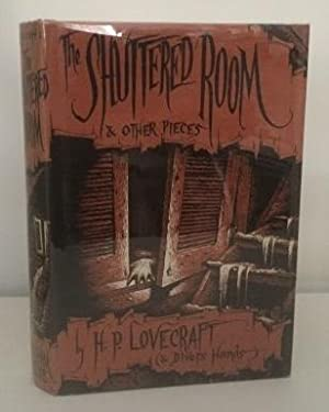 The Shuttered Room & Other Pieces: Lovecraft, H. P.