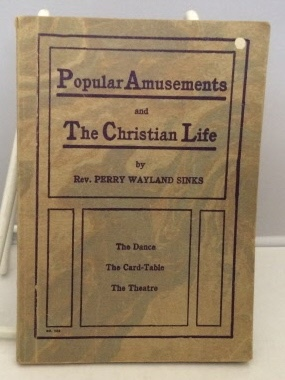 Popular Amusements And The Christian Life The: Sinks, Perry Wayland
