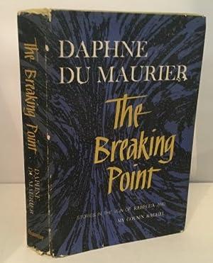 The Breaking Point Stories in the Vein: Du Maurier, Daphne
