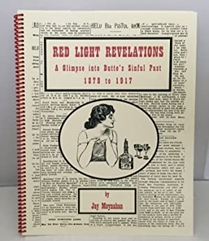 Red Light Revelations A Glimpse Into Butte's: Moynahan, Jay
