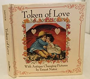 Token Of Love With Antique Changing Pictures: Philomel Books, Ernest