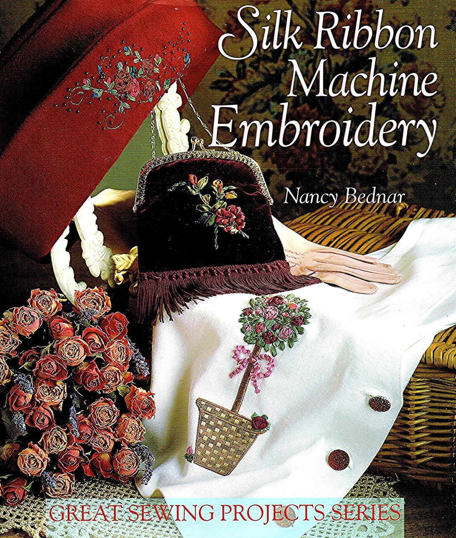 Silk Ribbon Machine Embroidery :: Nancy Bednar ; ( Illustrations ) Barbara  Abrelat ...