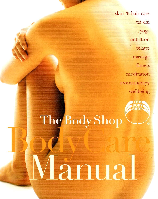 The body shop body care manual by body shop staff, susan e. Davis.