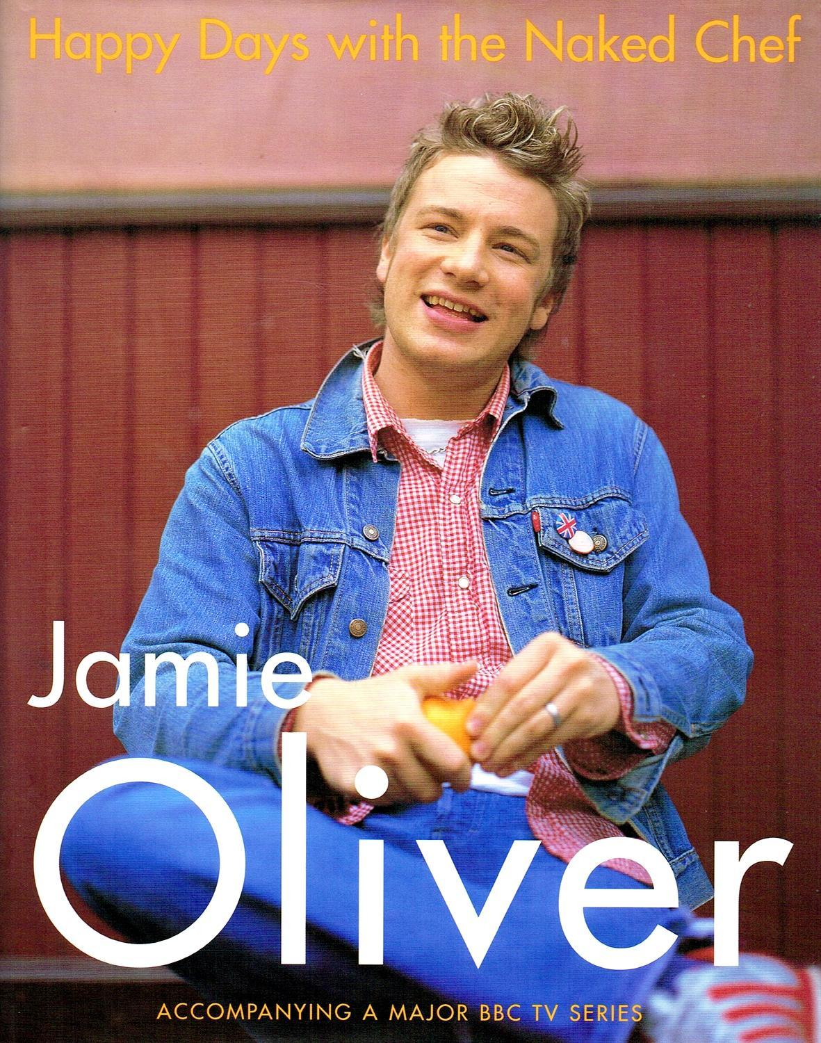 Happy Days With The Naked Chef :: Jamie Oliver ; ( Photographer ) David  Loftus ...