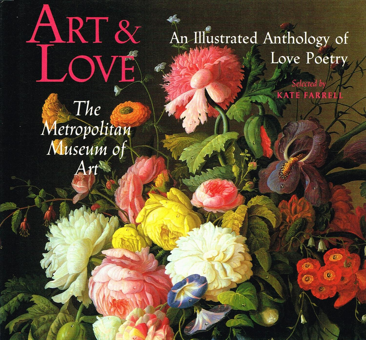 Art & Love : An Illustrated Anthology Of Love Poetry : by Kate Farrell (  Editor ): Fine Hardcover (1990) 1st Edition | Sapphire Books