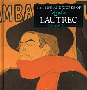 The Life And Works Of H. Toulouse - Lautrec : (World's Great Artists)