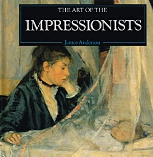 The Art Of The Impressionists :