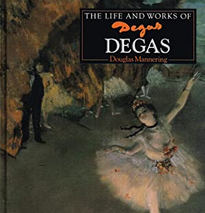 The Life And Works Of Degas : (World's Great Artists)