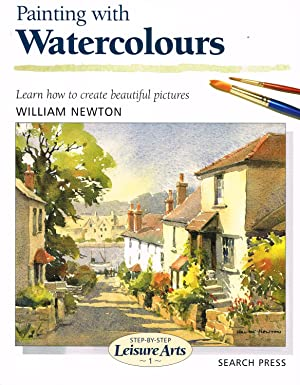 Painting With Watercolours : ( Step - By- Step Leisure Arts)