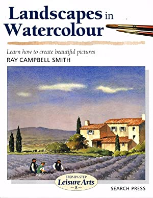 Landscapes In Watercolour : ( Step-By-Step Leisure Arts)