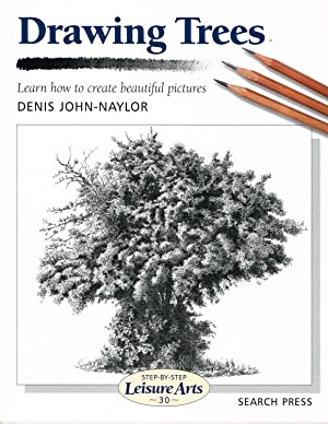 Drawing Trees : Learn How To Create Beautiful Pictures : ( Step-By-Step Leisure Arts )