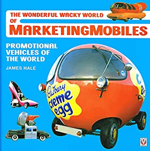 The Wonderful Wacky World Of Marketing Mobiles : Promotional Vehicles Of The World :