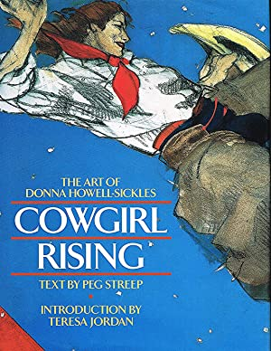 Cowgirl Rising : The Art Of Donna Howell Sickles :