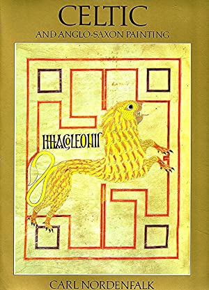 Celtic And Anglo-Saxon Painting : Book Illumination In The British Isles AD 600-800 :