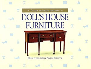 Design And Make Your Own Doll's House: Headley Holgate ;