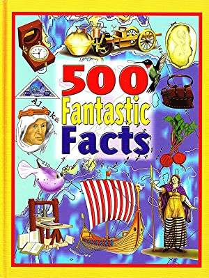 500 Fantastic Facts :: Peter Eldin ; ( Editor ) Nichola Tyrrell