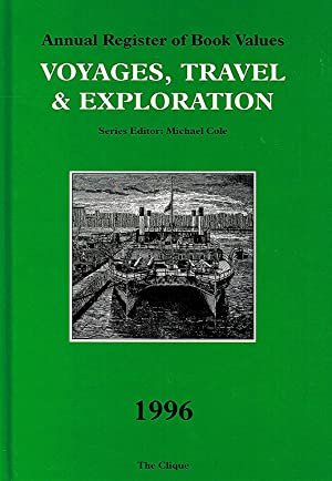 Annual Register Of Book Values : Voyages , Travel & Exploration : 1996 :