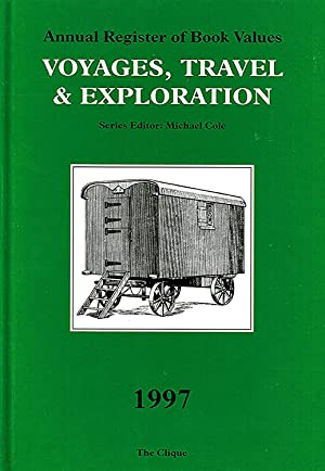 Annual Register Of Book Values : Voyages , Travel & Exploration : 1997 :
