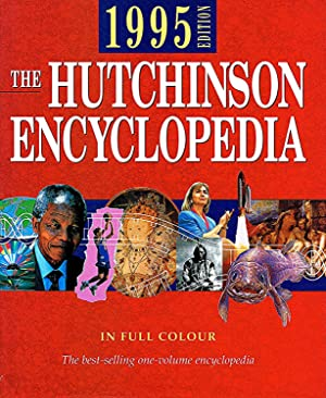 The Hutchinson Encyclopedia 1995 Edition : In Full Colour :