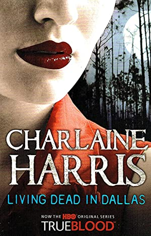 Living Dead In Dallas : A True: Charlaine Harris
