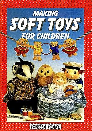 Making Soft Toys For Children : Pamela Peake ;