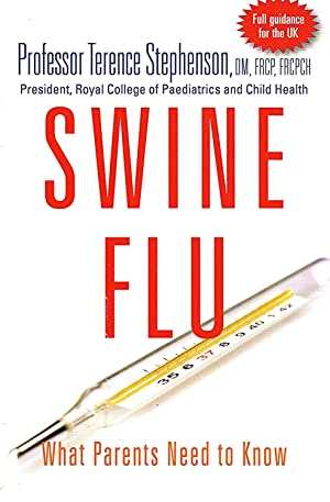 Swine Flu : What Parents Need To Know :