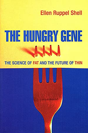 The Hungry Gene : The Science Of Fat And The Future Of Thin :