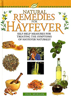 Natural Remedies For Hayfever : Self - Help Measures For Treating The Symptoms Of Hayfever Natura...