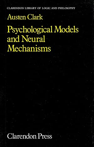 Psychological Models And Neural Mechanisms : An Examination Of Reductionism In Psychology :