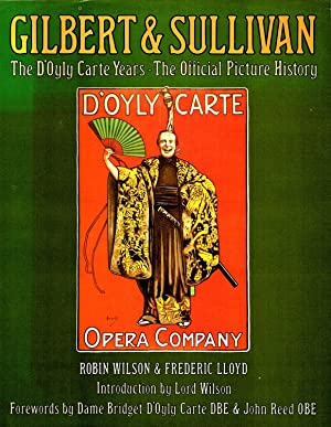 Gilbert & Sullivan : The D'Oyly Carte Years : The Official Picture History :