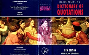 Bloomsbury Dictionary Of Quotations :