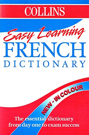 Collins Easy Learning French Dictionary : The Essential Dictionary From Day One To Exam Success :