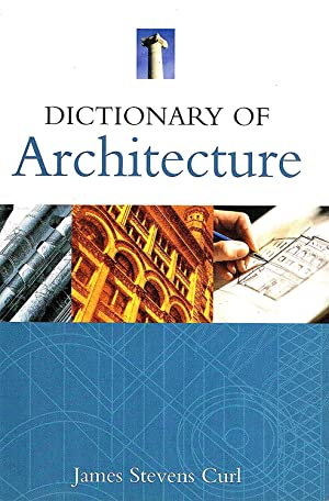Dictionary Of Architecture :