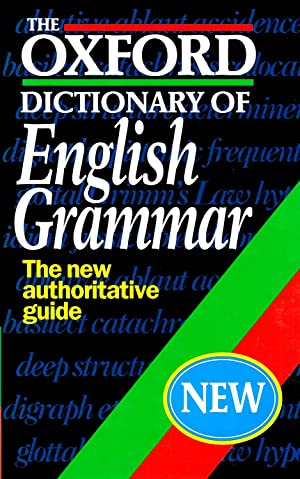 The Oxford Dictionary Of English Grammar : The New Authoritative Guide :