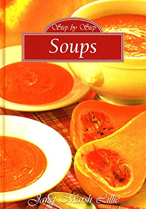 Soups : Step By Step : Janet Marsh Lillie