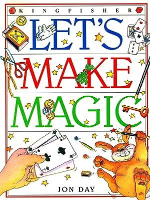 Let's Make Magic : Jon Day ;